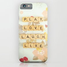 Play Love Laugh Live Slim Case iPhone 6s