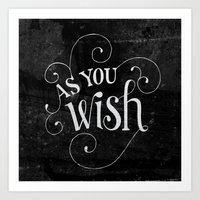 "princess bride Art Prints featuring ""As You Wish"" Princess Bride Lettering by Mallory Ming"
