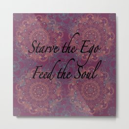 Feed the Soul Metal Print
