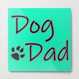 Dog Dad - Aqua Metal Print