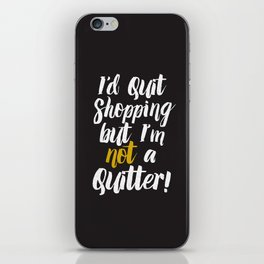 I'd quit, but... (on black) iPhone Skin