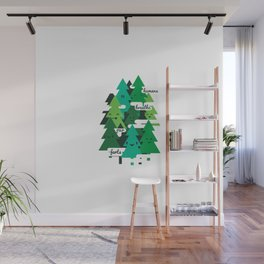 Trees are Jerks Wall Mural