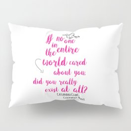 Do you exist at all? | Infernal Devices Pillow Sham