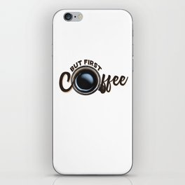 but first coffee (photo) iPhone Skin