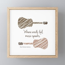"""Where words fail, music speaks."" Framed Mini Art Print"