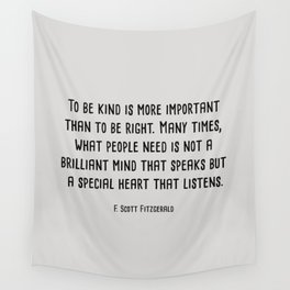 To Be Kind Is More Important... F. Scott Fitzgerald Quote Wall Tapestry
