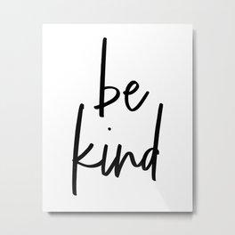 Be Kind, Typography Poster, Printable Art, Typographic Print Metal Print