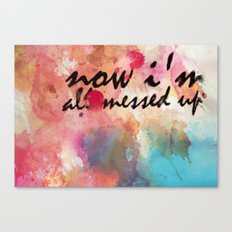 Tegan and Sara: Now I'm All Messed Up Canvas Print