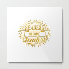 Readers become leaders Metal Print