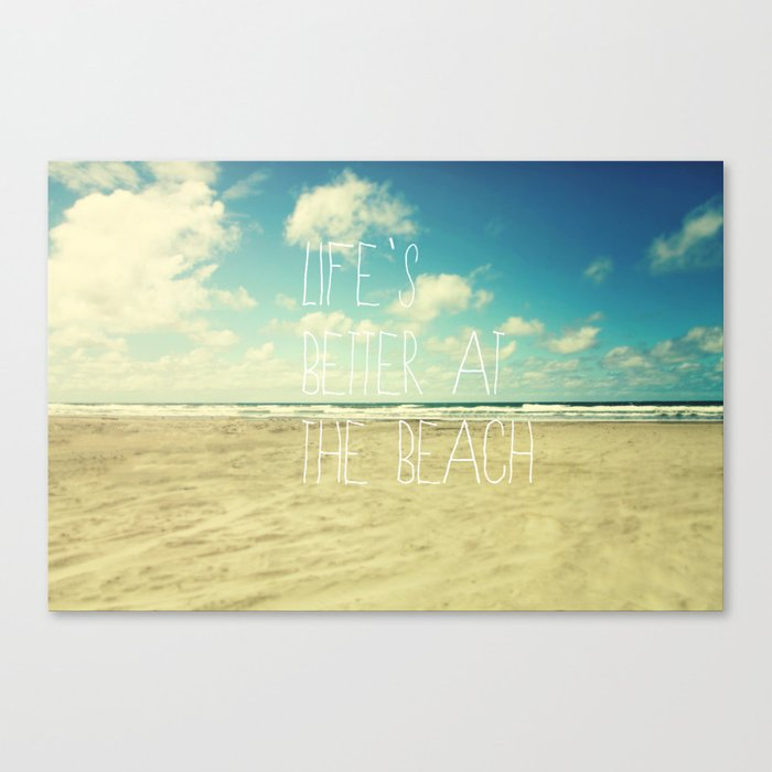 life's better at the beach Canvas Print