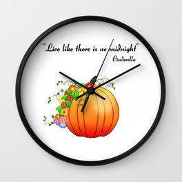 """""""Live like there is no midnight"""" Cinderella Wall Clock"""