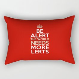 BE ALERT! Rectangular Pillow