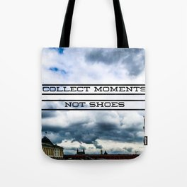 Collect Moments Not Shoes Tote Bag