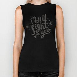 I Will Fight With You Biker Tank