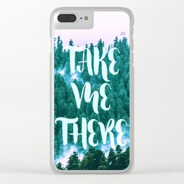 Take Me There - Forest Clear iPhone Case