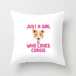 Just a Girl Who Loves Corgis Quote Throw Pillow