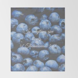 In everything give thanks. Bible Verse. Blueberries Throw Blanket