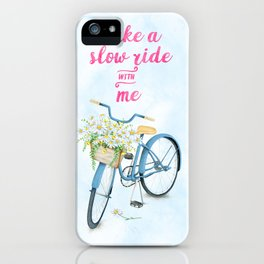 Take A Slow Ride With Me Bicycle With Flower Basket iPhone Case