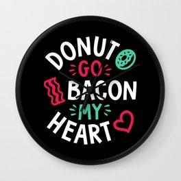 Donut Go Bacon My Heart Wall Clock