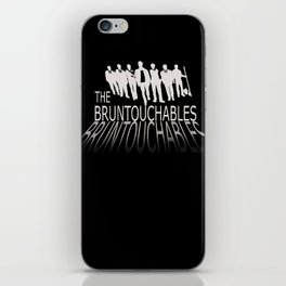 The Bruntouchables iPhone Skin