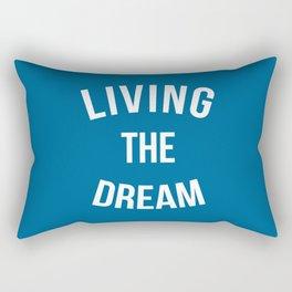 Living The Dream Quote Rectangular Pillow