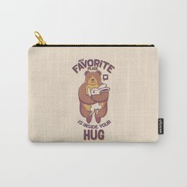 My Favorite Place Is Inside Your Hug Carry-All Pouch