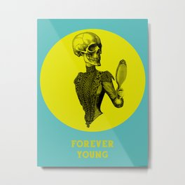 Forever young! Metal Print