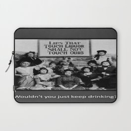 Lips That Touch Liquor Shall Not Touch Ours Laptop Sleeve