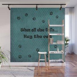 When all else fails...Hug the Cat Wall Mural