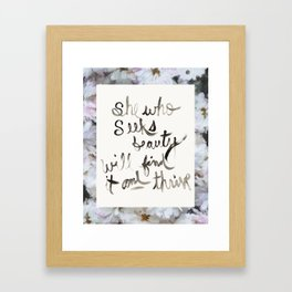 She Who Seeks Beauty Will Find It And Thrive by Andrea Bell Framed Art Print