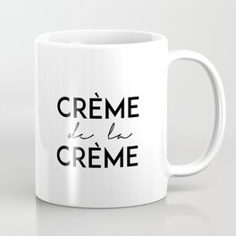 Printable Art,Creme De La Creme,French Quote,Fashion Print,Wall Art,Home Decor,Quote Prints Coffee Mug