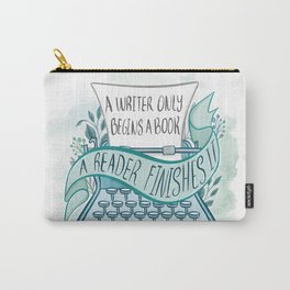 A WRITER ONLY BEGINS A BOOK Carry-All Pouch