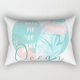Take me to the Ocean Rectangular Pillow