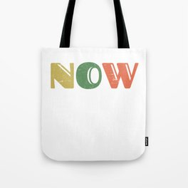 Yesterday - Now - Tomorrow - Inspirational Design for Men, Women, Kids  Tote Bag