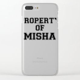 Property of MISHA Clear iPhone Case