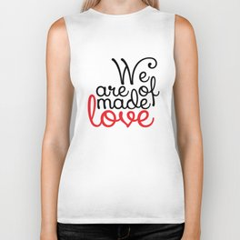 We are made of love Biker Tank
