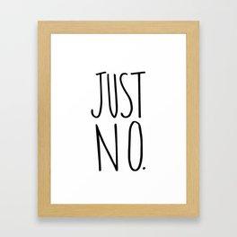 Just no. Framed Art Print
