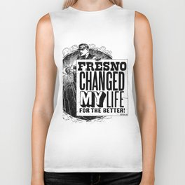 Fresno Changed My Life For The Better Biker Tank