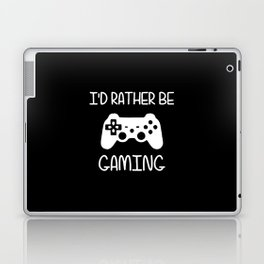 I'D RATHER BE GAMING Laptop & iPad Skin