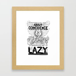 What do we say about coincidences? Framed Art Print