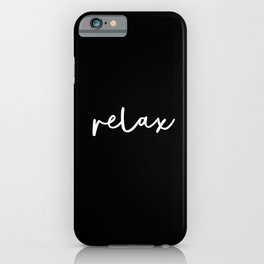 Relax black and white contemporary minimalism typography design home wall decor bedroom iPhone Case