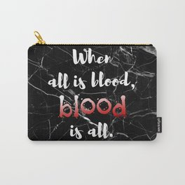 ALL IS BLOOD | NEVERNIGHT Carry-All Pouch