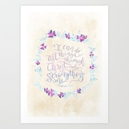 I Can Do All Things - Philippians 4:13 Art Print