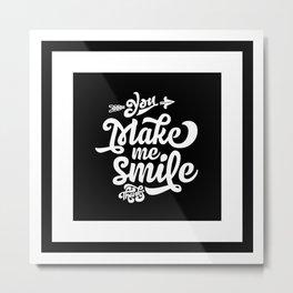 Motivational & Inspirational Quotes - You make me smile MMS 498 Metal Print