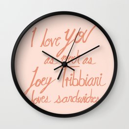 Joey Tribbiani loves sandwiches in Pink Wall Clock
