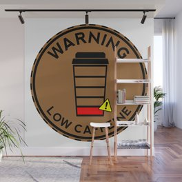 Coffee sticker, Low Caffeine, Low Battery, brown version Wall Mural