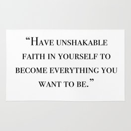 Have unshakable faith in yourself quote Rug