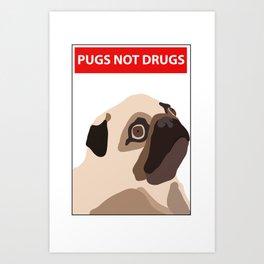 pugs not drugs Art Print