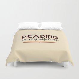 Reading is my lifeline Duvet Cover