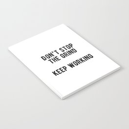 Motivational - Don't Stop The Grind Notebook